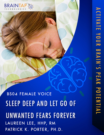 BS04 - Sleep Deep and Let Go of Unwanted Fears Forever - Female Voice